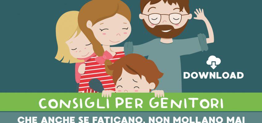 Consigli per genitori che anche se faticano, non mollano mai!