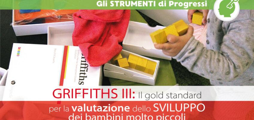 GRIFFITHS III: Valutazione dello sviluppo del bambino dalla nascita fino ai 6 anni
