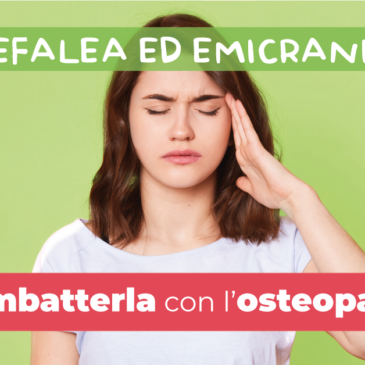 Cefalea ed Emicrania: Combatterla con l'Osteopatia